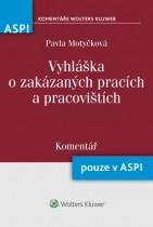 Vyhláška o zakázaných pracích a pracovištích (180/2015 Sb.) - Komentář