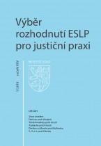 Výběr rozhodnutí ESLP pro justiční praxi