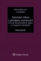 Autorský zákon a předpisy související (včetně mezinárodních smluv a evropských předpisů). Komentář