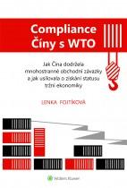 Compliance Číny s WTO Jak Čína dodržela obchodní závazky a jak usilovala o získání statusu tržní ekonomiky