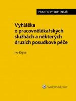 Vyhláška o pracovnělékařských službách a některých druzích posudkové péče (č. 79/2013 Sb.). Praktický komentář