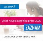 Velká novela zákoníku práce (ZÁZNAM webináře)
