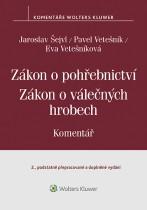 Zákon o pohřebnictví (č. 256/2001 Sb.), zákon o válečných hrobech (č. 122/2004 Sb.) - Komentář - 2. vydání