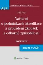 Nařízení o podmínkách akreditace a provádění zkoušek z odborné způsobilosti (č. 592/2006 Sb.) - Komentář