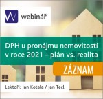 DPH u pronájmu nemovitostí v roce 2021 – plán vs. realita (ZÁZNAM)