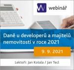 Daně u developerů a majitelů nemovitostí v roce 2021 - WEBINÁŘ