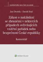 Zákon o nakládání se zbraněmi v některých případech ovlivňujících vnitřní pořádek nebo bezpečnost České republiky. Komentář